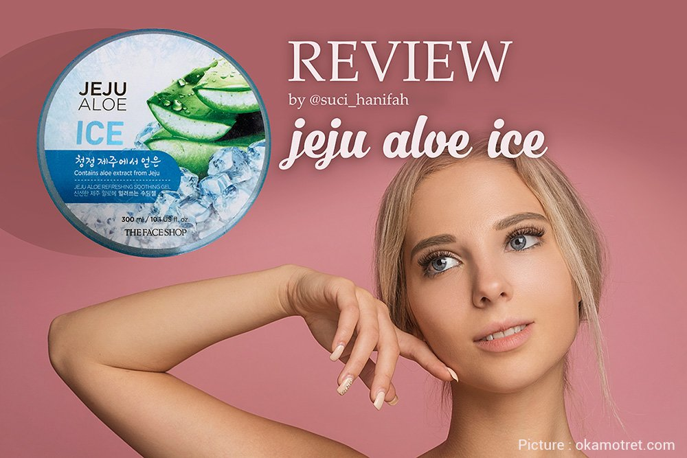 Jeju Aloe Ice review | The face shop