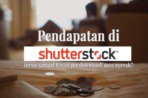 Pendapatan di Shutterstock turun sampai  $ 0.10 per download, masih semangat?