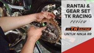 Gear Set TK Racing untuk ninja RR | Review